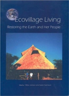 Ecovillage Living : Restoring the Earth and Her People, Paperback / softback Book