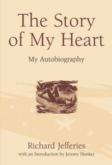 The Story of My Heart : My Autobiography, Paperback Book