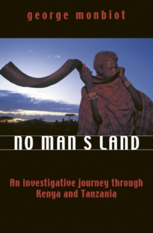No Man's Land : An Investigative Journey Through Kenya and Tanzania, Paperback / softback Book