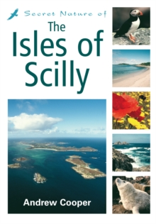 Secret Nature of the Isles of Scilly, Paperback / softback Book