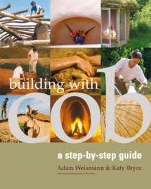 Building with Cob : A Step-by-Step Guide, Paperback Book