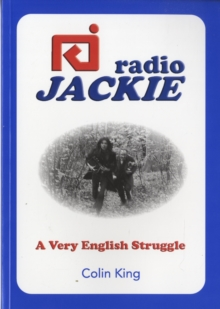 Radio Jackie : A Very English Struggle, Paperback Book