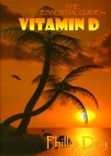 The Essential Guide to Vitamin D, Paperback Book