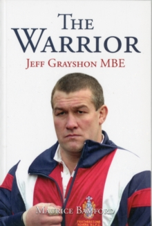 The Warrior : Jeff Grayshon MBE, Paperback Book