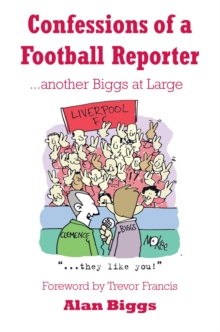 Confessions of a Football Reporter : Another Biggs at Large, Paperback Book