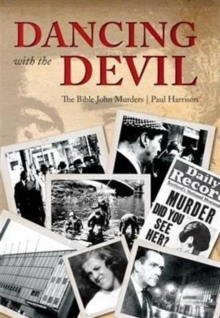 Dancing with the Devil : The Bible John Murders, Hardback Book