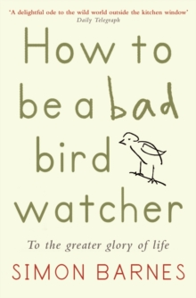 How to be a Bad Birdwatcher, Hardback Book
