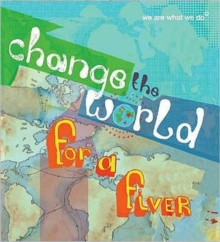 Change the World for a Fiver : We are What We Do, Paperback Book
