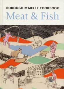 The Borough Market Cookbook : Meat and Fish, Hardback Book