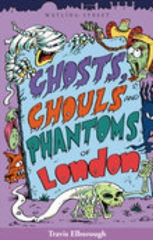 Ghosts, Ghouls and Phantoms of London, Paperback / softback Book