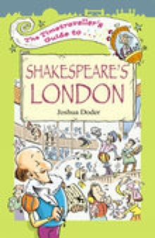 The Timetraveller's Guide to Shakespeare's London, Paperback Book