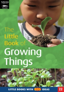 The Little Book of Growing Things : Little Books with Big Ideas, Paperback Book