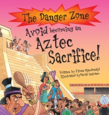 Avoid Becoming An Aztec Sacrifice!, Paperback Book