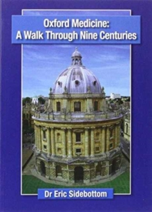 OXFORD MEDICINE A WALK THROUGH NINE CENT, Paperback Book