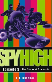 Spy High 1: The Serpent Scenario : Number 3 in series, Paperback Book