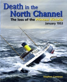 "Death in the North Channel : The Loss of the ""Princess Victoria"", January 1953, Paperback Book"