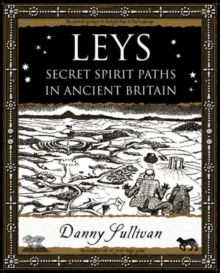 Leys : Secret Spirit Paths in Ancient Britain, Paperback / softback Book