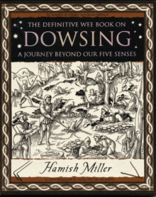 Dowsing : A Journey Beyond Our Five Senses, Paperback Book