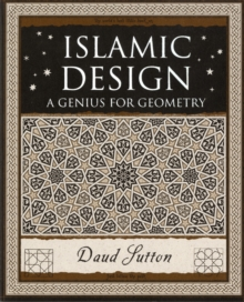 Islamic Design : A Genius for Geometry, Paperback Book