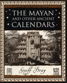 The Mayan and Other Ancient Calendars, Paperback / softback Book