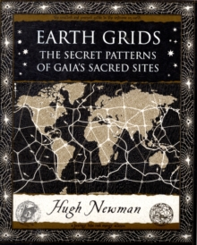 Earth Grids : The Secret Patterns of Gaia's Sacred Sites, Paperback Book