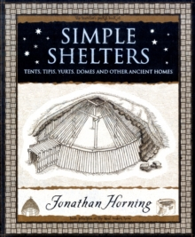 Simple Shelters : Tents, Tipis, Yurts, Domes and Other Ancient Homes, Paperback / softback Book