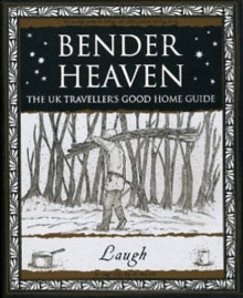 Bender Heaven : The UK Traveller's Good Home Guide, Paperback Book