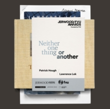Jerwood/FVU Awards 2017 : 'Neither One Thing or Another', Patrick Hough / Lawrence Lek, Paperback / softback Book