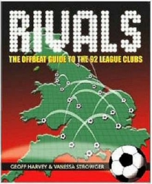 Rivals : The Offbeat Guide to the 92 League Clubs, Paperback Book
