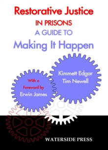 Restorative Justice in Prisons : A Guide to Making it Happen, Paperback Book