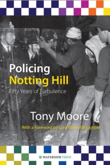 Policing Notting Hill : Fifty Years of Turbulence, Paperback / softback Book