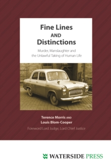 Fine Lines and Distinctions : Murder, Manslaughter and the Unlawful Taking of Human Life, Hardback Book