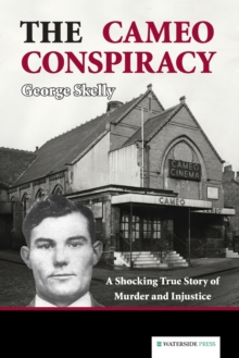 The Cameo Conspiracy : A Shocking True Story of Murder and Injustice, Paperback / softback Book