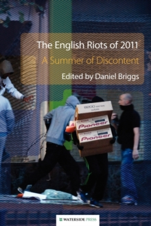 The English Riots of 2011 : A Summer of Discontent, Paperback Book