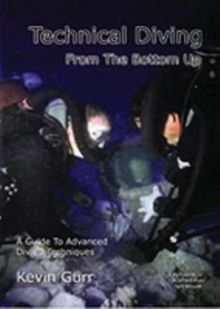 Technical Diving from the Bottom Up, Paperback Book