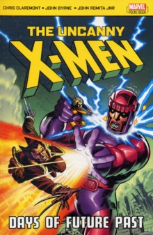 The Uncanny X-Men : Days of Future Past, Paperback Book