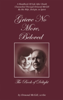 Grieve No More, Beloved : The Book Of Delight, Paperback / softback Book
