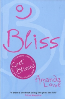 Bliss : Coach Yourself to Feel Great, Paperback / softback Book