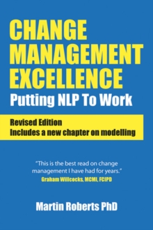 Change Management Excellence : Putting NLP to Work, Paperback / softback Book