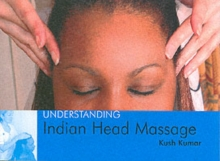 Understanding Indian Head Massage, Paperback Book