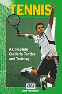 Tennis : A Complete Guide to Tactics and Training, Paperback Book