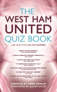 The West Ham United Quiz Book : 1,000 Questions on the Hammers, Paperback Book