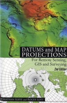 Datums and Map Projections : For Remote Sensing, GIS and Surveying, Paperback Book