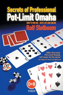 Secrets of Professional Pot-Limit Omaha : How to Win Big, Both Live and Online, Paperback Book