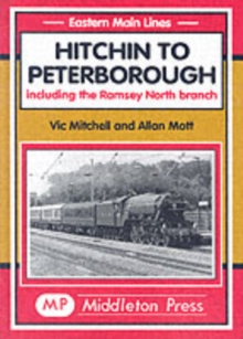 Hitchin to Peterborough : Including the Ramsey North Branch, Hardback Book