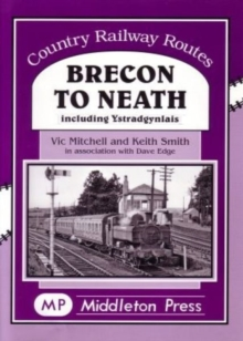 Brecon to Neath : Including Ystradgynlais, Hardback Book