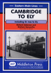 Cambridge to Ely : Including St. Ives to Ely, Hardback Book