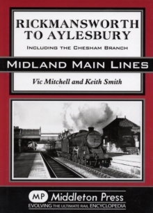 Rickmansworth to Aylesbury : Including the Chesham Branch, Hardback Book