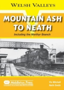 Mountain Ash to Neath : Including the Myrthyr Branch, Hardback Book