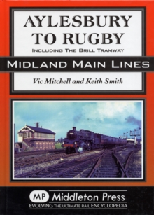Aylesbury to Rugby : Including Brill and Verney Junction, Hardback Book